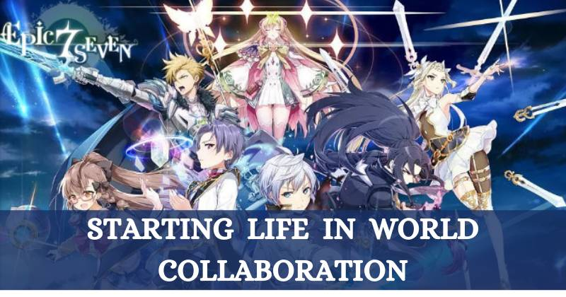 Epic Seven Starting Life in Another World Collaboration Guide