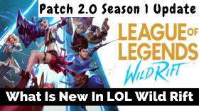 What is new in Wild Rift Season 1 Update...