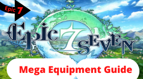 Epic Seven – Ultimate Mega Equipment Gui...